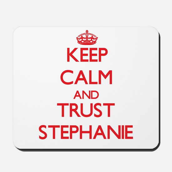 Keep Calm and TRUST Stephanie Mousepad