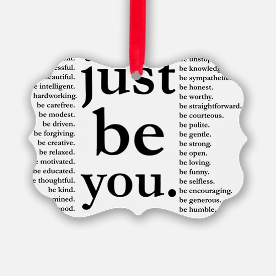 just be you Ornament