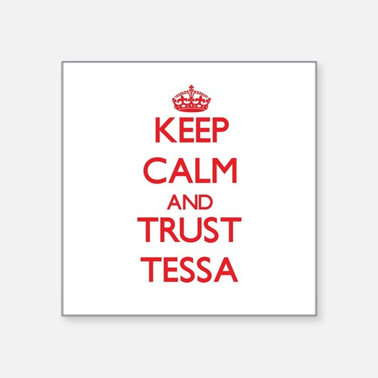Keep Calm and TRUST Tessa Sticker