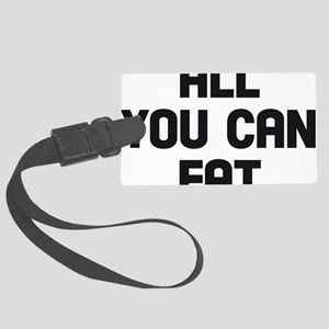 all you can eat Large Luggage Tag