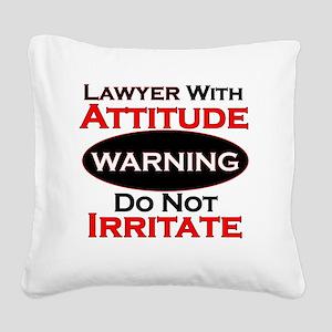 Attitude lawyer  Square Canvas Pillow