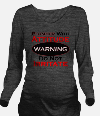 Attitude plumber  Long Sleeve Maternity T-Shirt