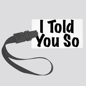 toldyouso Large Luggage Tag