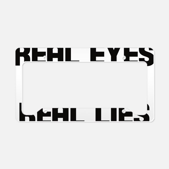 Real eyes realize real lies License Plate Holder