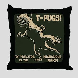 t-pugs-BUT Throw Pillow