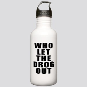 Who let the drog out Stainless Water Bottle 1.0L
