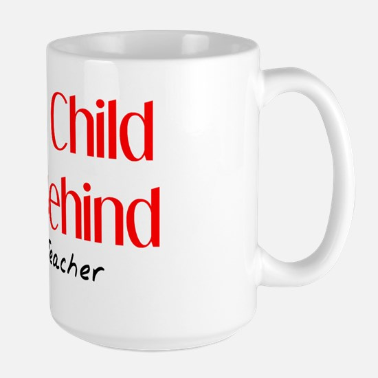 Retired Teacher Every Child Large Mug