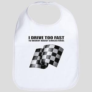 I Drive Too Fast  Bib