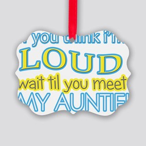 LOUD AUNTIE Picture Ornament