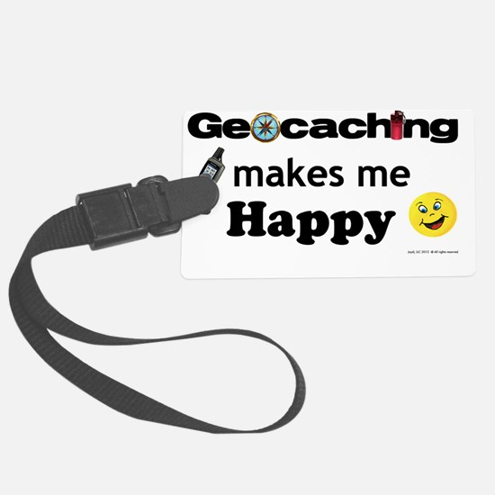 Geocaching Makes Me Happy Luggage Tag