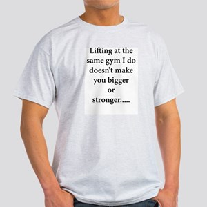 You look weak and small Light T-Shirt