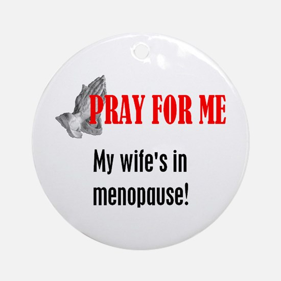 Wife in Menopause Ornament (Round)