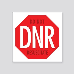 "dnr-do-not-resusciatate-02a Square Sticker 3"" x 3"""