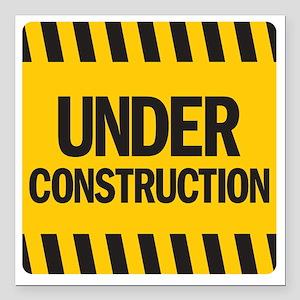 "under construction Square Car Magnet 3"" x 3"""