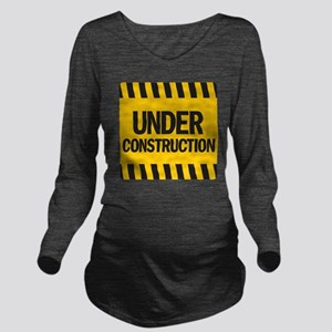 under construction Long Sleeve Maternity T-Shirt