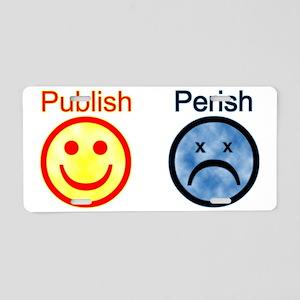Publish or Perish Aluminum License Plate