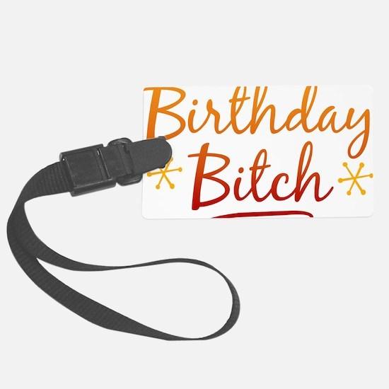Birthday Bitch Luggage Tag