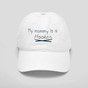 My Mommy is a Hooker Cap