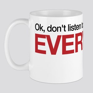 Ok, dont listen to me, I only do this e Mug
