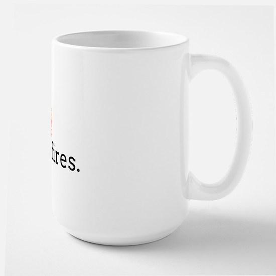 I start fires Large Mug