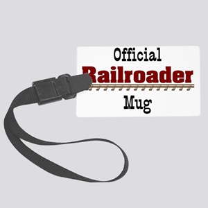 Official Railroader Mug Large Luggage Tag