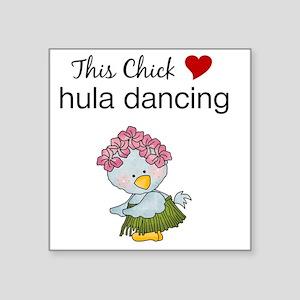 "This Chick Loves Hula Danci Square Sticker 3"" x 3"""