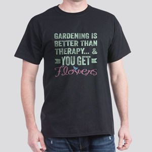 Gardening Better Than Therapy Dark T-Shirt