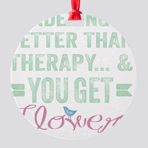 Gardening Better Than Therapy Round Ornament