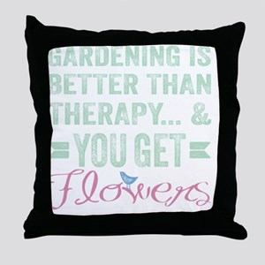 Gardening Better Than Therapy Throw Pillow