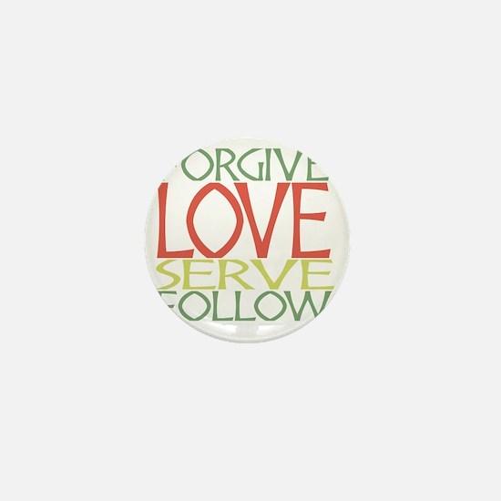 Forgive Love Serve Follow Mini Button