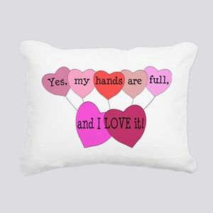 Yes, my hands are full,  Rectangular Canvas Pillow