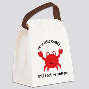 Crabby Until I get my Coffee Canvas Lunch Bag