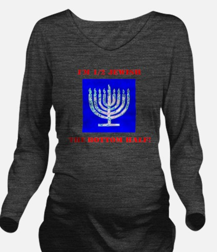 Funny Half Jewish th Long Sleeve Maternity T-Shirt