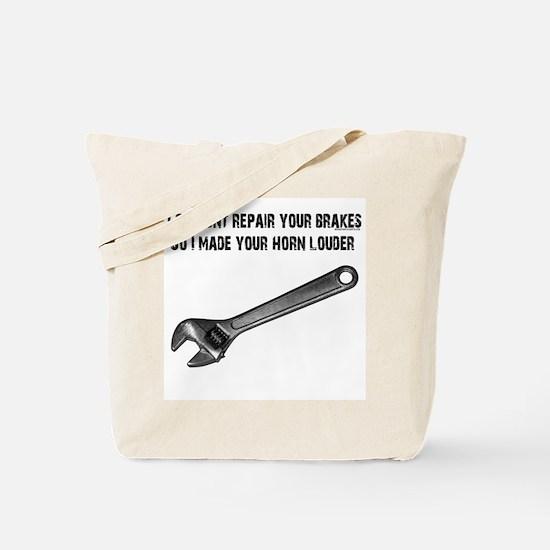 I couldn't repair your brakes, Tote Bag