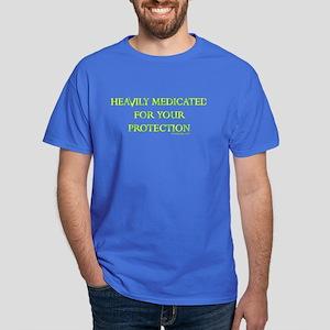 HEAVILY MEDICATED Dark T-Shirt
