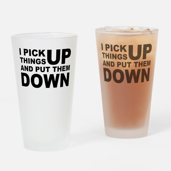 Pick Thing Up And Put Them Down Drinking Glass