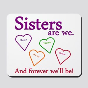 Sisters Are We Personalize Mousepad