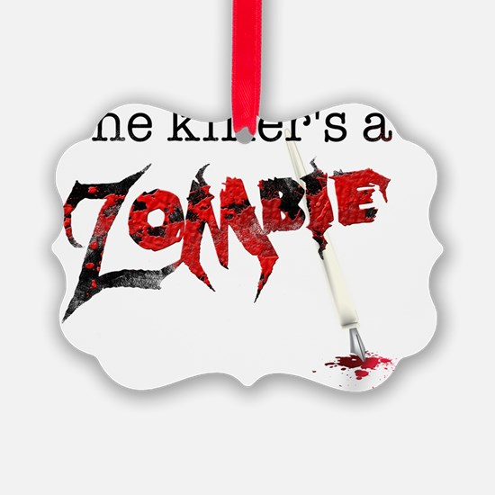 The killers a zombie Ornament