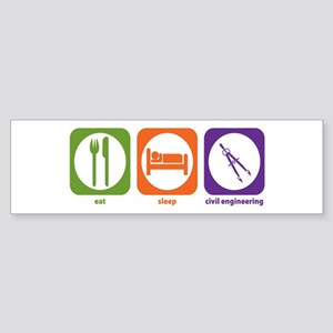 Eat Sleep Civil Engineering Bumper Sticker