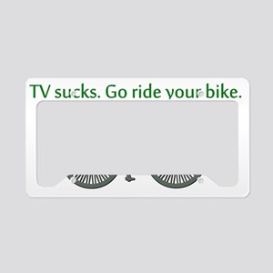 TV Sucks, Go Ride Your Bike! License Plate Holder