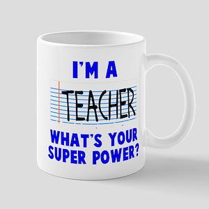 I'm a teacher super power Mug