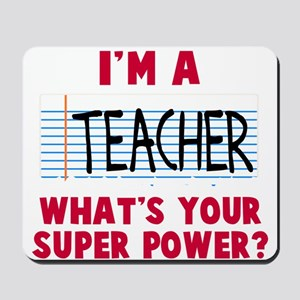 I'm a teacher super power Mousepad