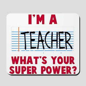I'm a teacher super power Mousepad