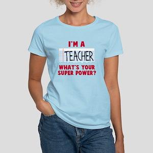 6cabea3a873 I m a teacher super power Women s Light T-Shirt