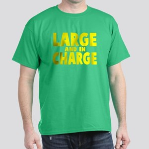 Large and In Charge Dark T-Shirt