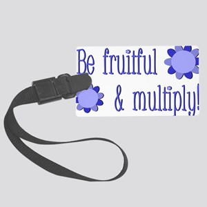 Be fruitful and multiply! blue d Large Luggage Tag