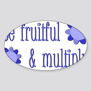 Be fruitful and multiply! blue desi Sticker (Oval)