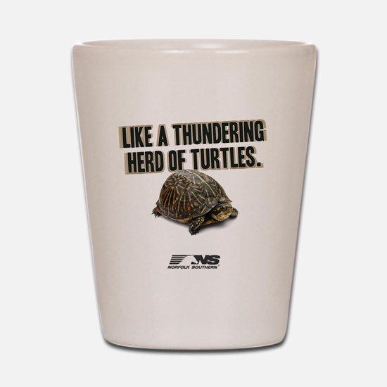Like A Thundering Herd of Turtles NS Shot Glass