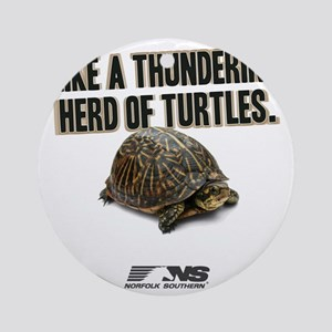 Like A Thundering Herd of Turtles N Round Ornament