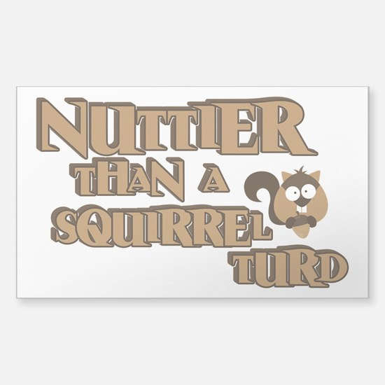 Nuttier Than a Squirrel Turd Sticker (Rectangle)
